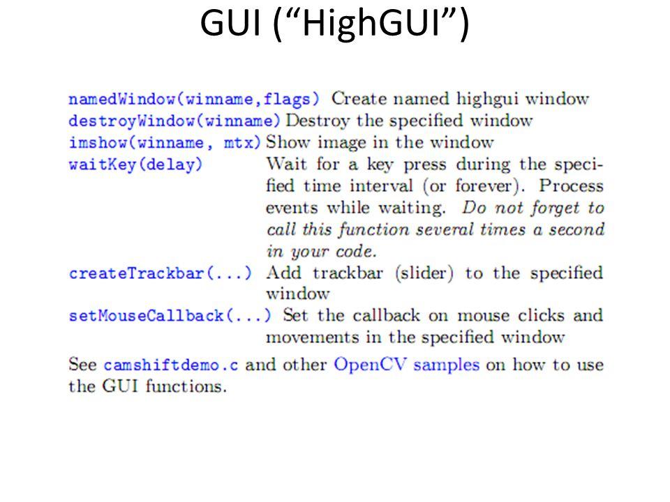 "GUI (""HighGUI"")"