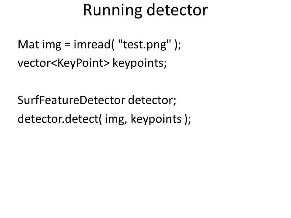 Running detector Mat img = imread(