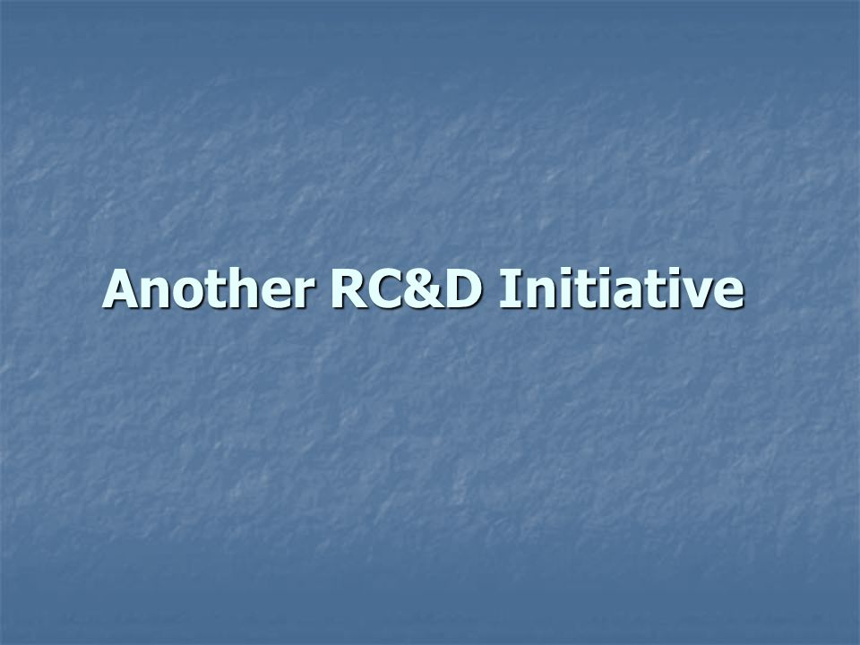 Another RC&D Initiative