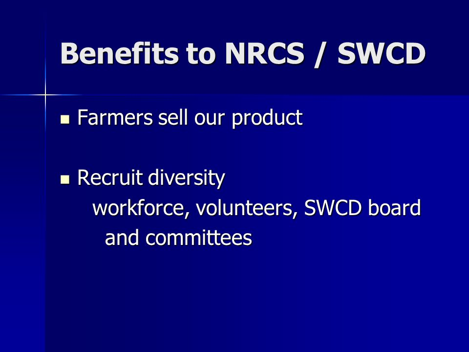 Benefits to NRCS / SWCD Extends our areas of influence in towns, cities, and overseas Extends our areas of influence in towns, cities, and overseas Strengthens our internal partnerships Strengthens our internal partnerships Something to put on your outreach report.