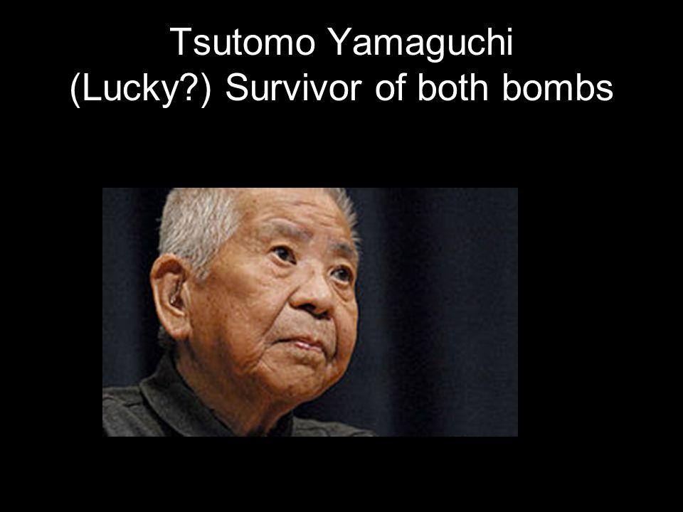 Tsutomo Yamaguchi (Lucky?) Survivor of both bombs