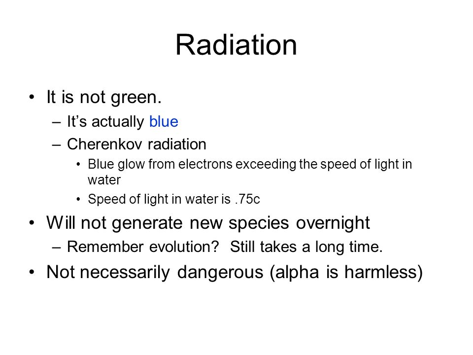 Radiation It is not green.