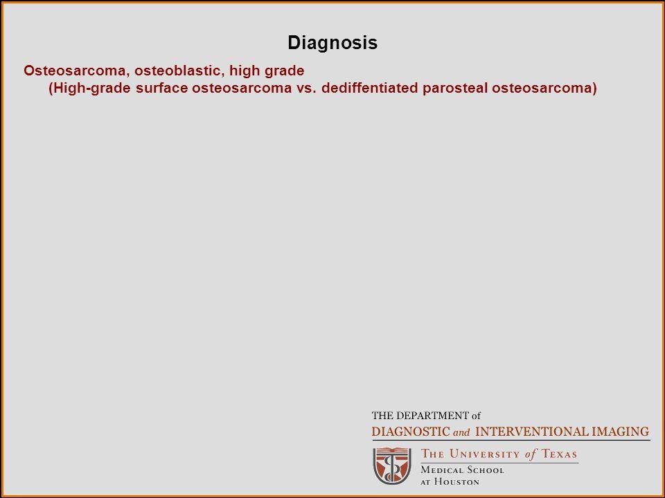 Osteosarcoma, osteoblastic, high grade (High-grade surface osteosarcoma vs.