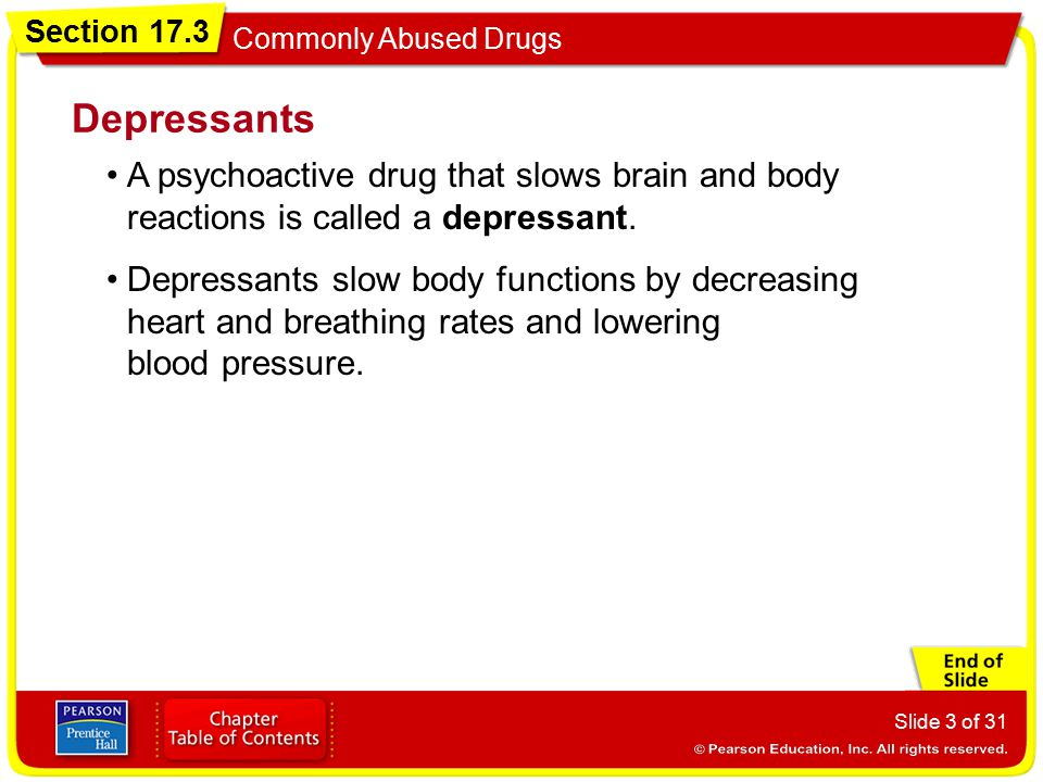 Section 17.3 Commonly Abused Drugs Slide 4 of 31 One class of depressants is the barbiturates (bahr BICH ur its) —also called sedative-hypnotics.
