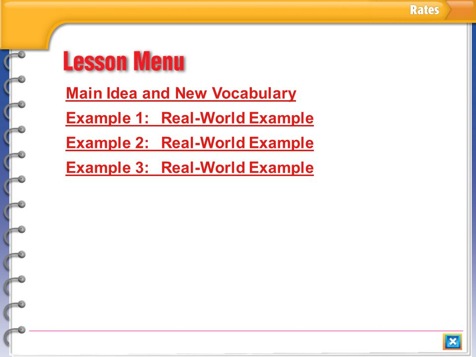 Lesson Menu Main Idea and New Vocabulary Example 1:Real-World Example Example 2:Real-World Example Example 3:Real-World Example