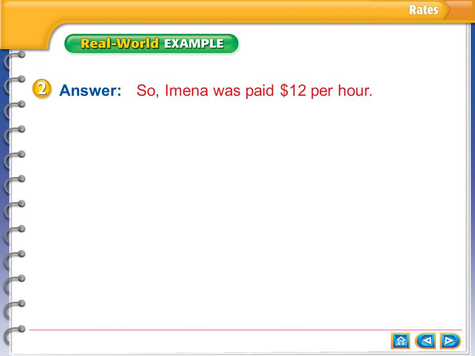 Example 2 Answer: So, Imena was paid $12 per hour.