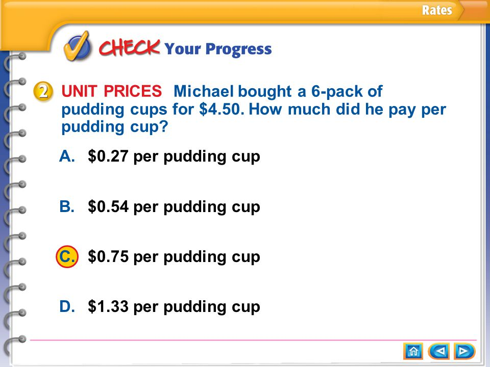 Example 2 CYP UNIT PRICES Michael bought a 6-pack of pudding cups for $4.50.