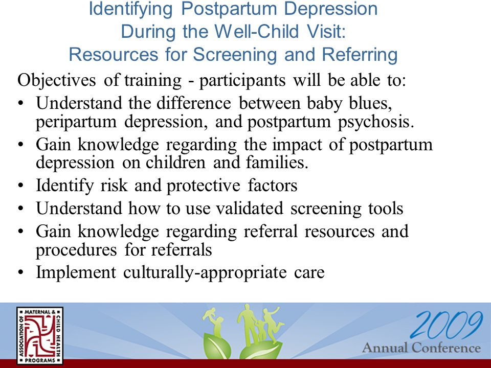 Identifying Postpartum Depression During the Well-Child Visit: Resources for Screening and Referring Objectives of training - participants will be abl