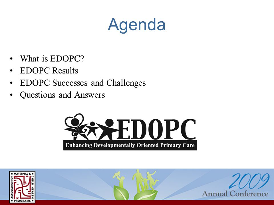 Agenda What is EDOPC EDOPC Results EDOPC Successes and Challenges Questions and Answers