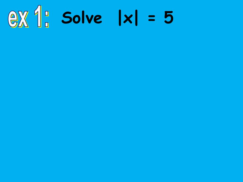 -10 -9 -8 -7 -6 -5 -4 -3 -2 -1 0 1 2 3 4 5 6 7 8 9 10 Solve |2x + 5|  9 2x + 5  9 and 2x + 5  –9 2x  4 and 2x  –14 x  2 and x  –7