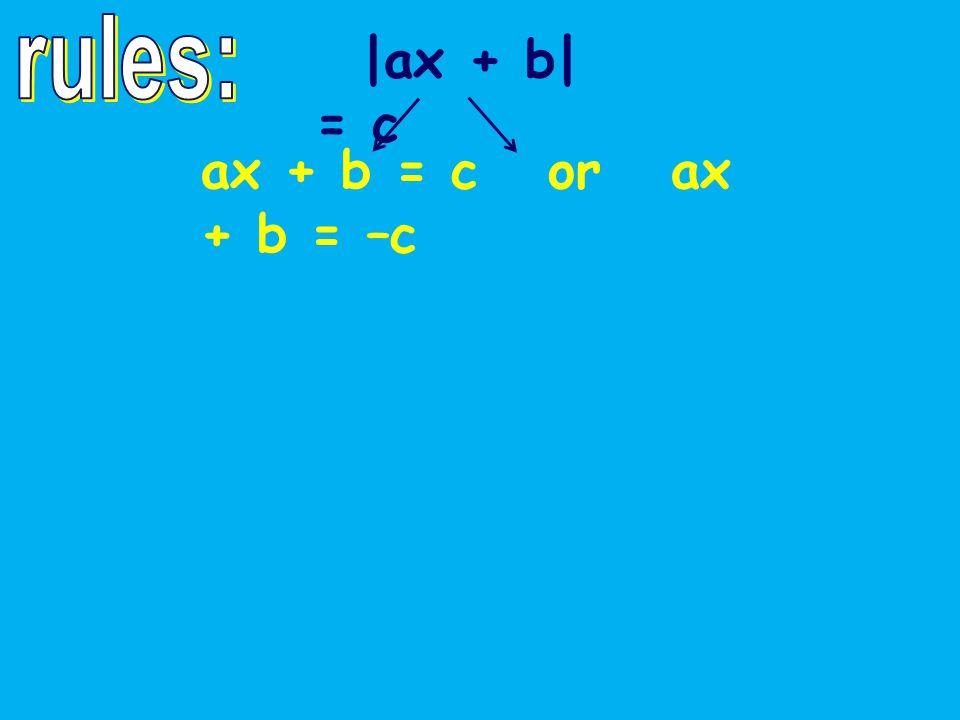 ax + b = c or ax + b = –c
