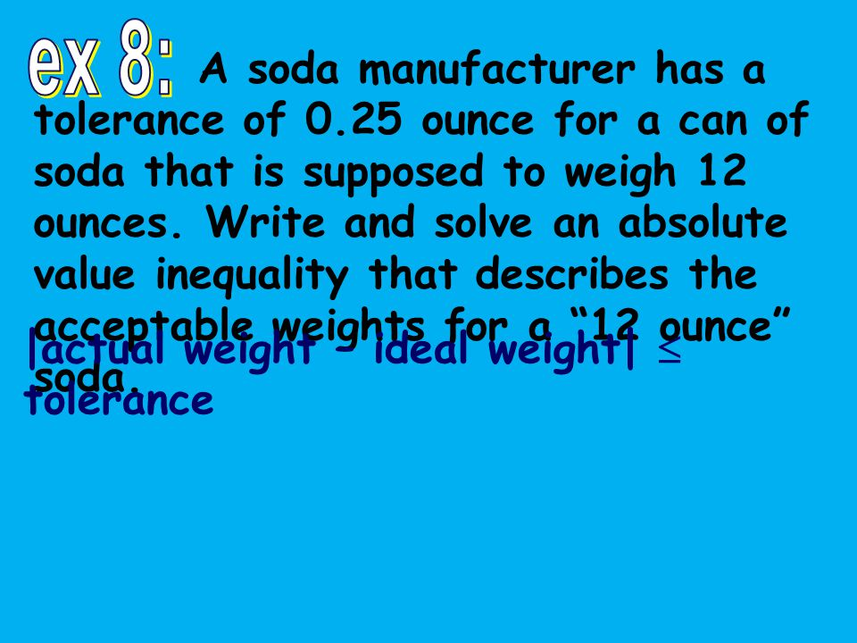|actual weight – ideal weight|  tolerance