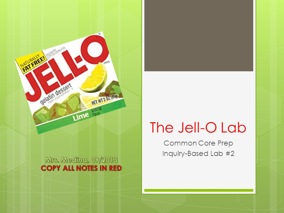 The Jell-O Lab Common Core Prep Inquiry-Based Lab #2