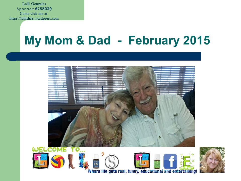 Lolli Gonzales Sponsor #755039 Come visit me at: https://lollislife.wordpress.com My Mom & Dad - February 2015