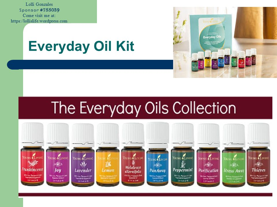 Lolli Gonzales Sponsor #755039 Come visit me at: https://lollislife.wordpress.com Everyday Oil Kit