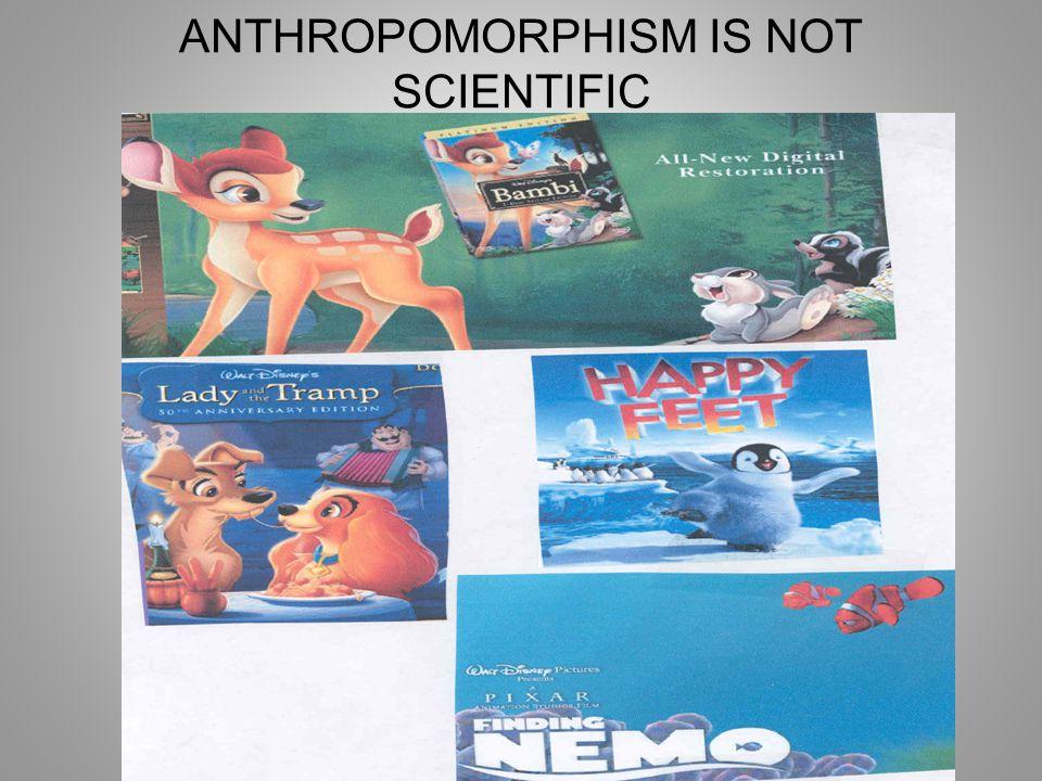 ANTHROPOMORPHISM IS NOT SCIENTIFIC