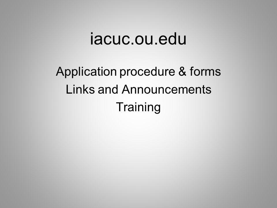 iacuc.ou.edu Application procedure & forms Links and Announcements Training