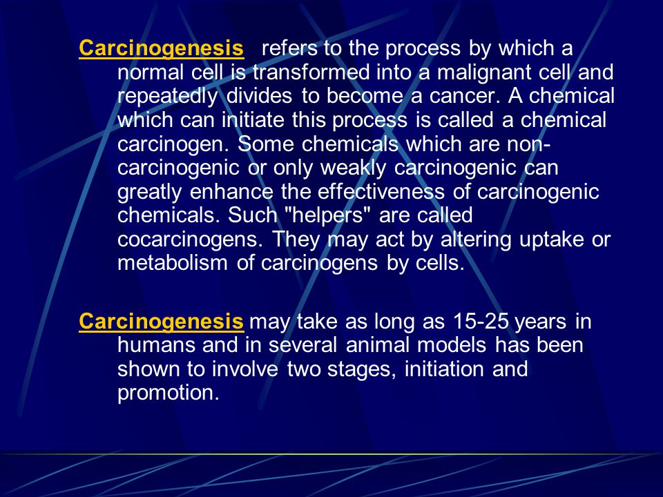 Carcinogenesis refers to the process by which a normal cell is transformed into a malignant cell and repeatedly divides to become a cancer.
