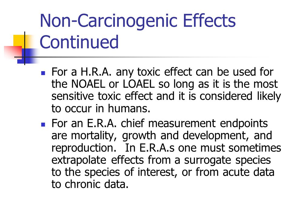 Non-Carcinogenic Effects Continued For a H.R.A.