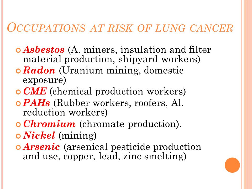 O CCUPATIONS AT RISK OF LUNG CANCER Asbestos (A.