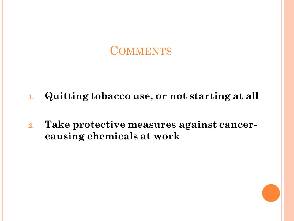 C OMMENTS 1. Quitting tobacco use, or not starting at all 2.