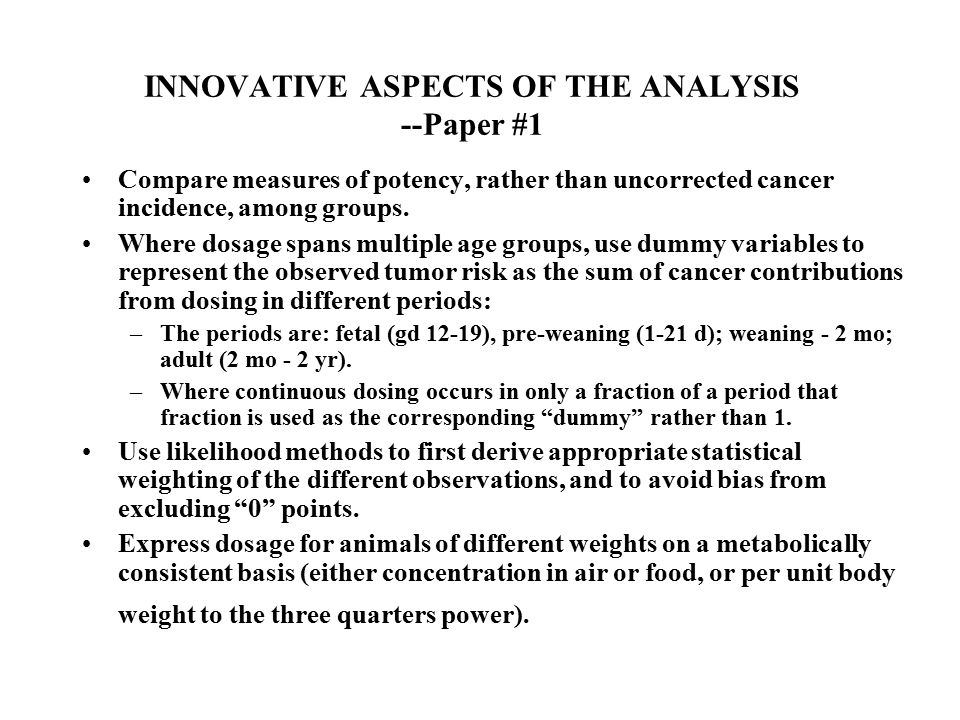 Paper #2--Monte Carlo Analysis of Uncertainties for Application to Human Risk Assessments Uncertainties in the central estimates of the sensitivities of each life stage per dose in mg/kg^3/4, relative to adults Uncertainties from chemical-to-chemical differences in life-stage related sensitivities Uncertainties in the mapping of comparative ages/times between rodents and humans Bottom line:--Overall expected increment to lifetime tumor risks from full lifetime constant exposure per mg/kg^3/4