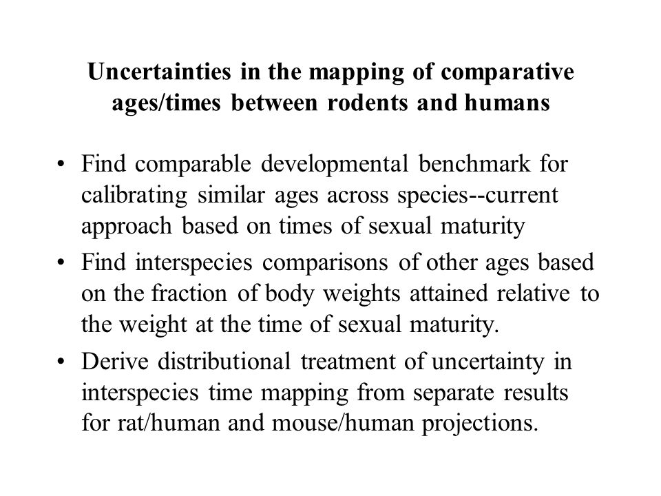Uncertainties in the mapping of comparative ages/times between rodents and humans Find comparable developmental benchmark for calibrating similar ages
