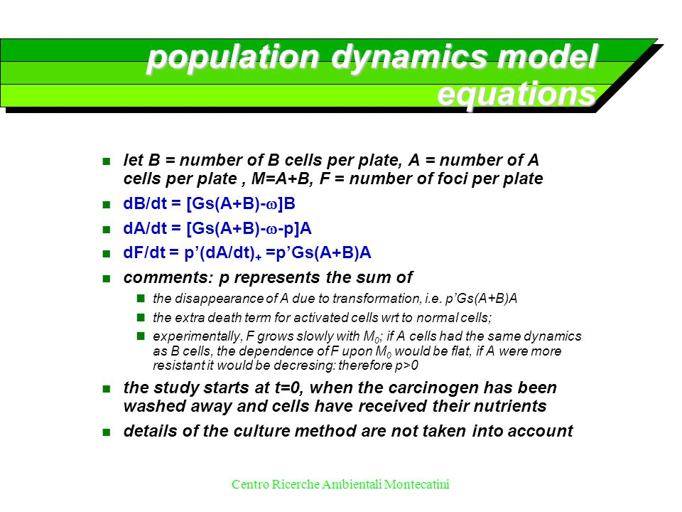 Centro Ricerche Ambientali Montecatini population dynamics model equations n let B = number of B cells per plate, A = number of A cells per plate, M=A