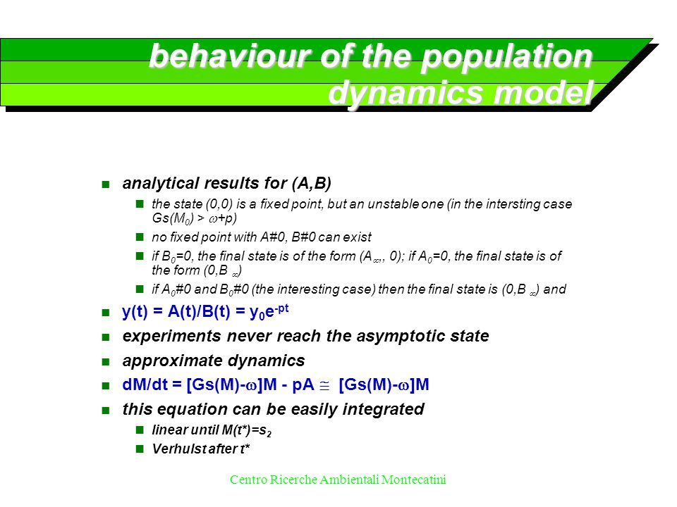 Centro Ricerche Ambientali Montecatini behaviour of the population dynamics model n analytical results for (A,B) the state (0,0) is a fixed point, but