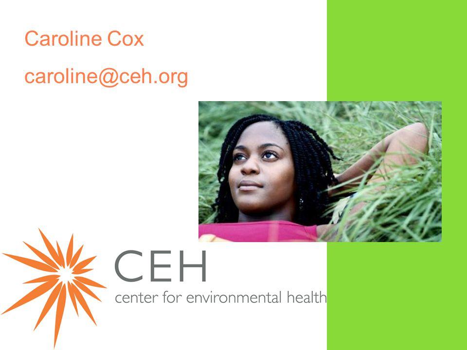 Caroline Cox caroline@ceh.org