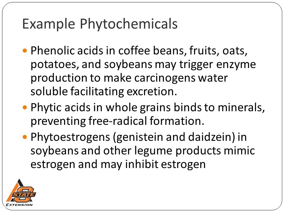 Example Phytochemicals Phenolic acids in coffee beans, fruits, oats, potatoes, and soybeans may trigger enzyme production to make carcinogens water so
