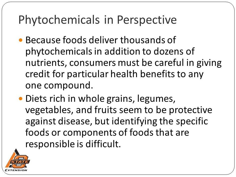 Phytochemicals in Perspective Because foods deliver thousands of phytochemicals in addition to dozens of nutrients, consumers must be careful in givin