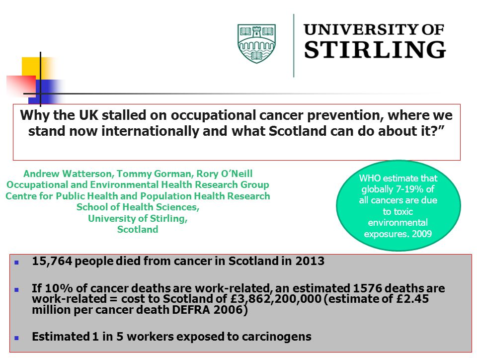 """ Why the UK stalled on occupational cancer prevention, where we stand now internationally and what Scotland can do about it?"" Andrew Watterson, Tommy"