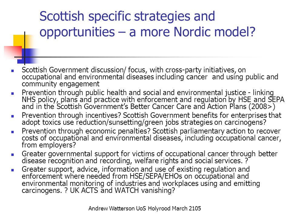 Scottish specific strategies and opportunities – a more Nordic model? Scottish Government discussion/ focus, with cross-party initiatives, on occupati
