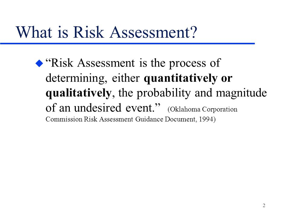 2 What is Risk Assessment.