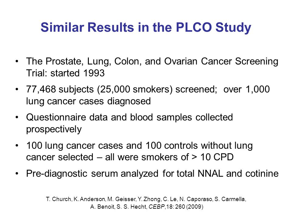 Similar Results in the PLCO Study The Prostate, Lung, Colon, and Ovarian Cancer Screening Trial: started 1993 77,468 subjects (25,000 smokers) screene
