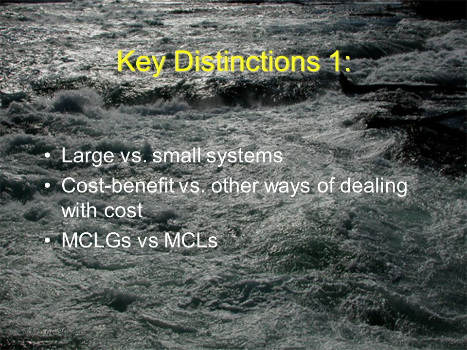 Key Distinctions 1: Large vs. small systems Cost-benefit vs.