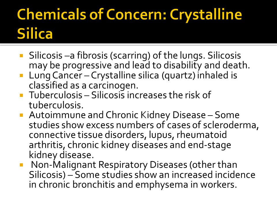  Silicosis –a fibrosis (scarring) of the lungs.