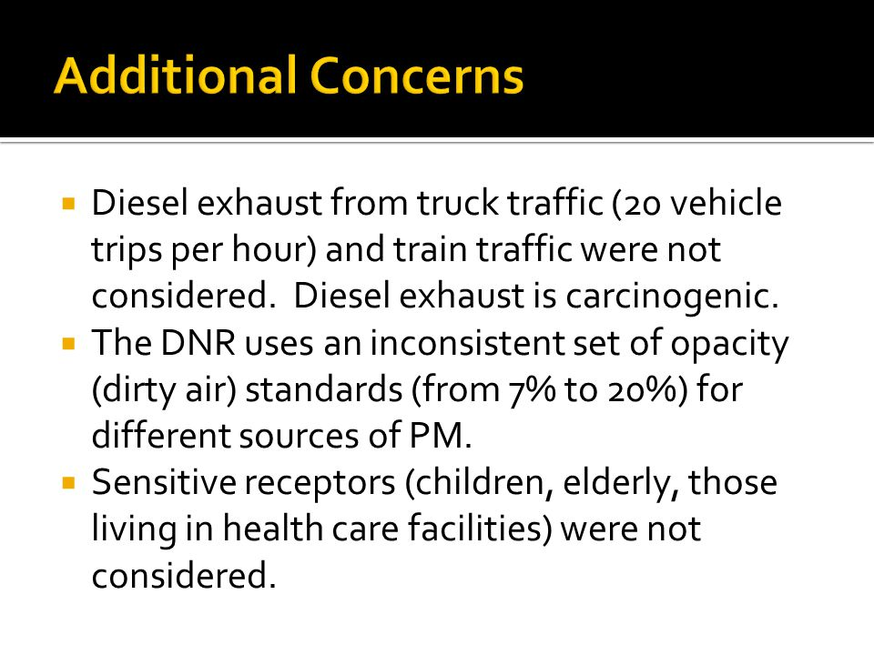  Diesel exhaust from truck traffic (20 vehicle trips per hour) and train traffic were not considered.