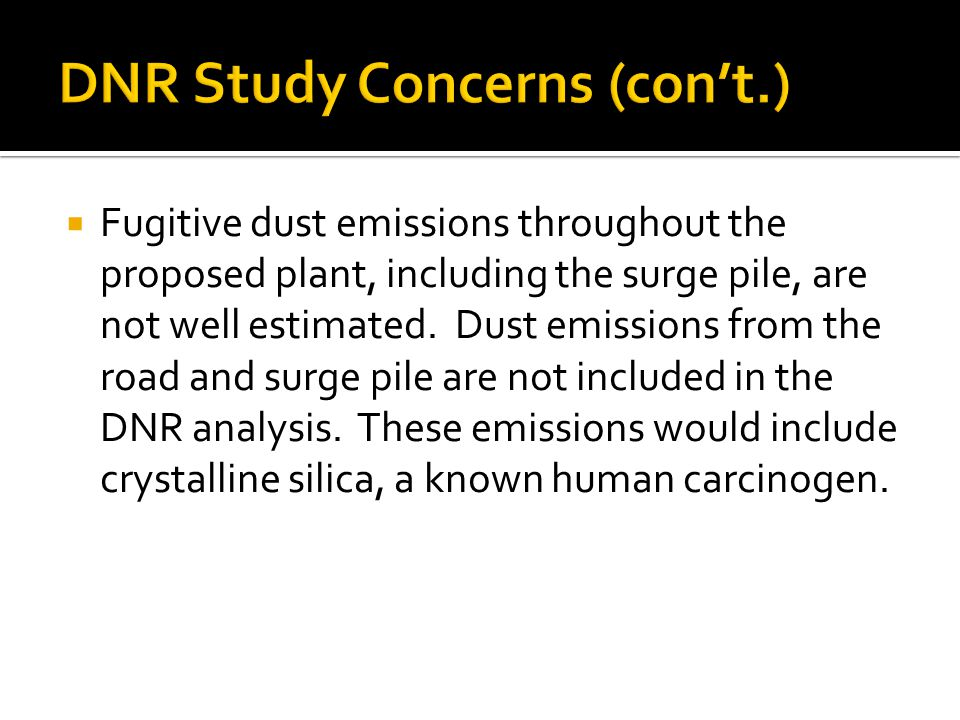  Fugitive dust emissions throughout the proposed plant, including the surge pile, are not well estimated.