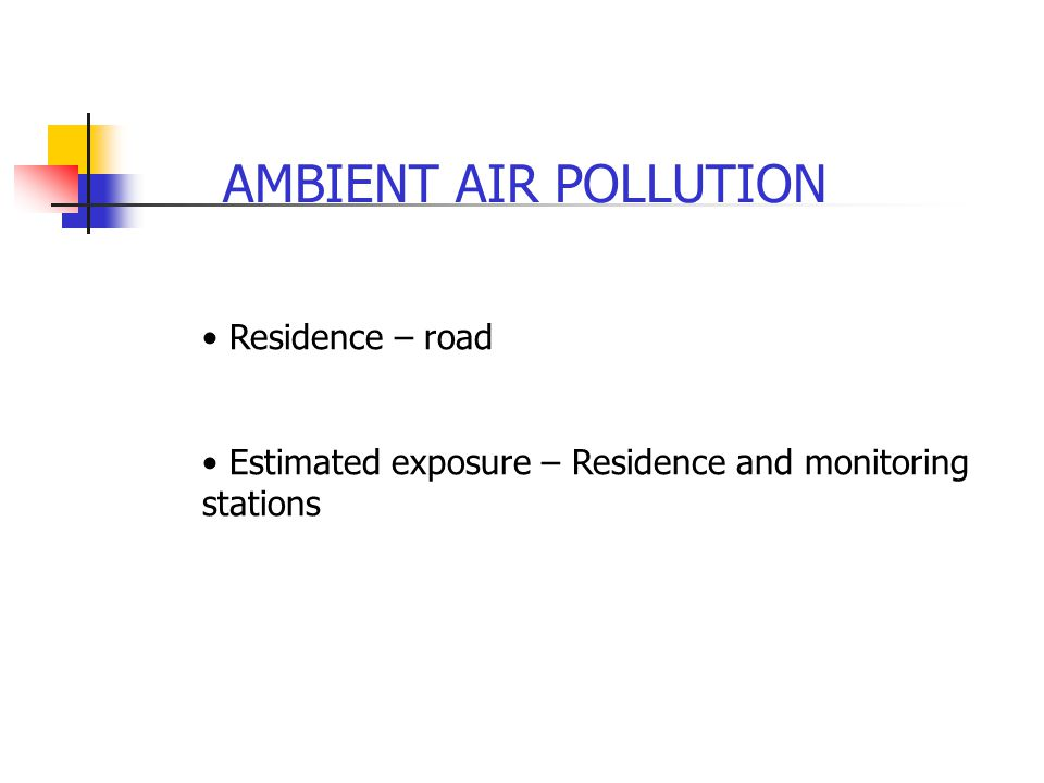 AMBIENT AIR POLLUTION Residence – road Estimated exposure – Residence and monitoring stations
