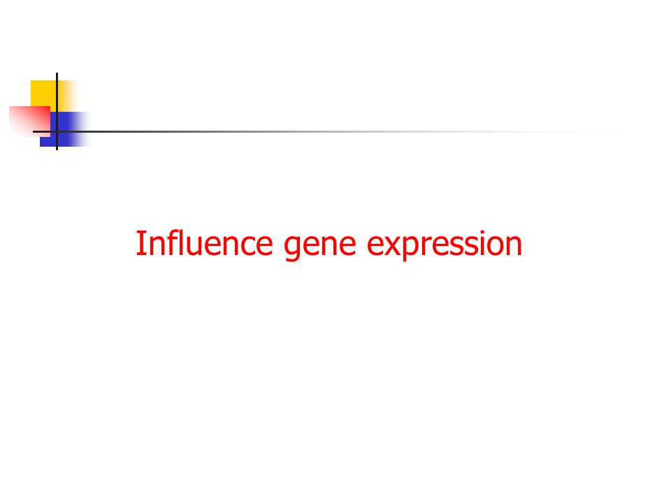 Influence gene expression