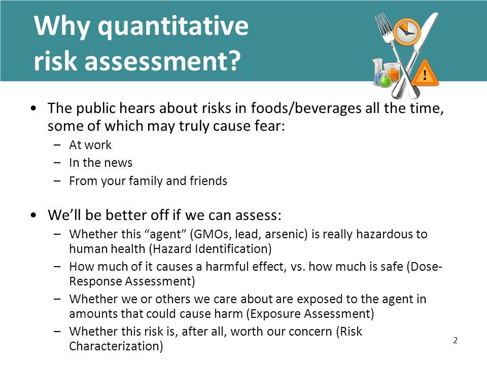 2 Why quantitative risk assessment.