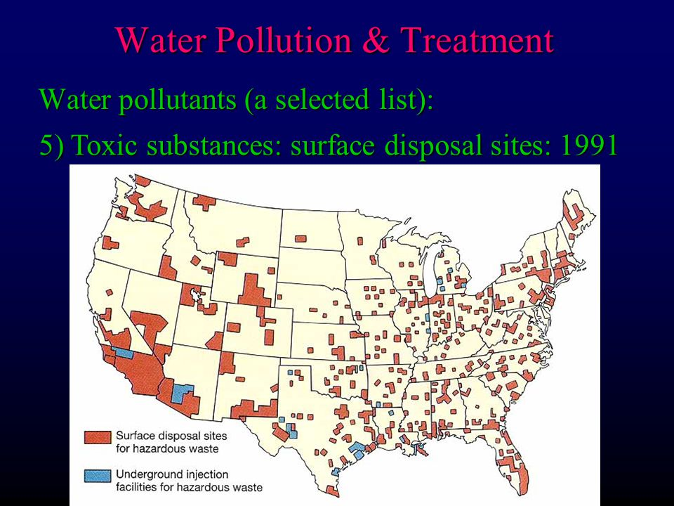 Water pollutants (a selected list): 5) Toxic substances: surface disposal sites: 1991 Water Pollution & Treatment