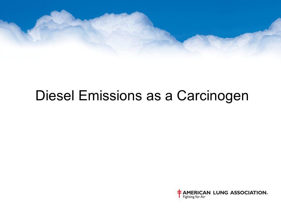 Diesel Emissions as a Carcinogen