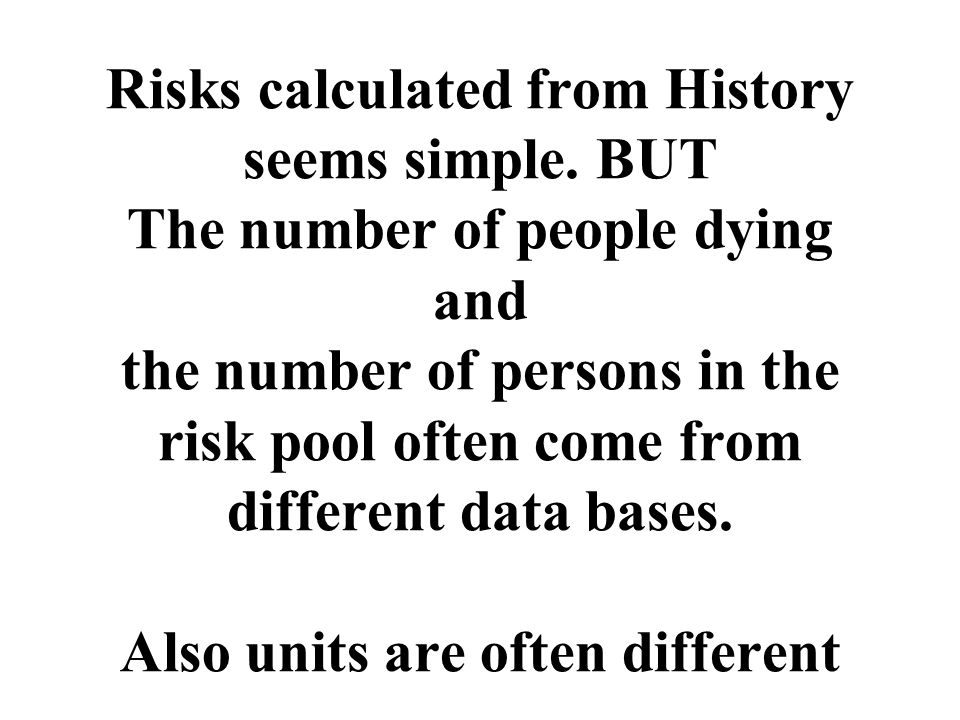Risks calculated from History seems simple.