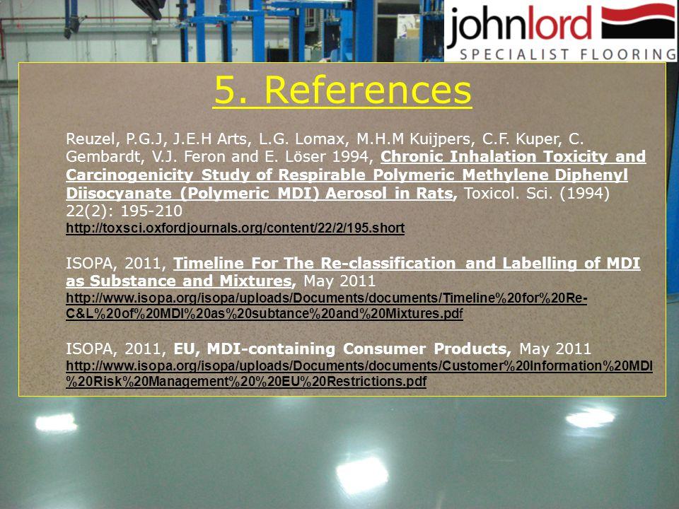 5. References Reuzel, P.G.J, J.E.H Arts, L.G. Lomax, M.H.M Kuijpers, C.F.