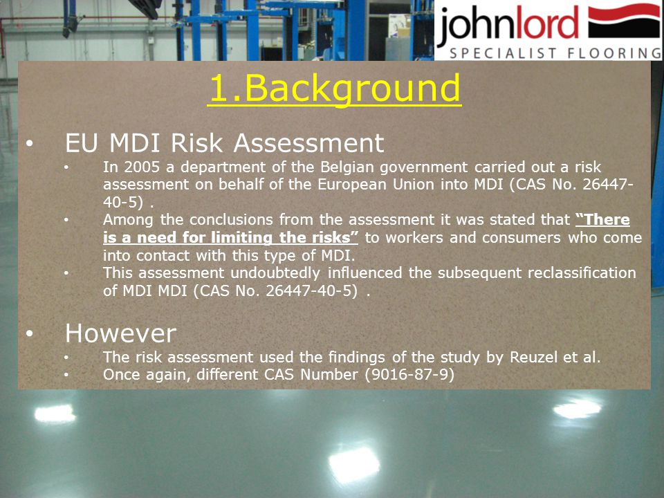 1.Background EU MDI Risk Assessment In 2005 a department of the Belgian government carried out a risk assessment on behalf of the European Union into