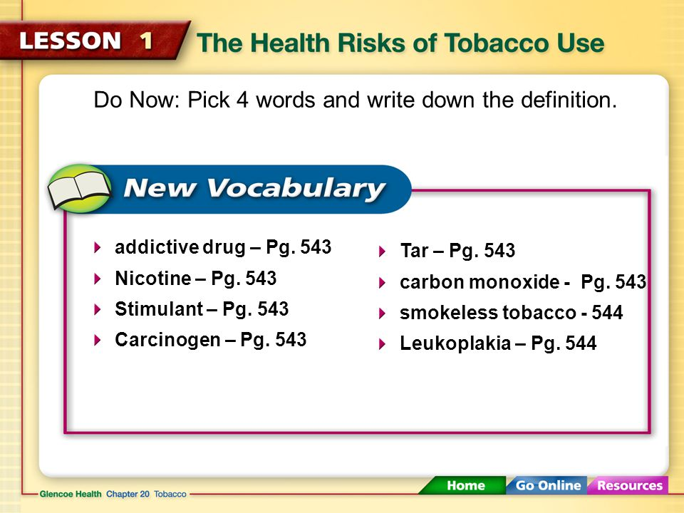 Exit Ticket 1)What is the name of the addictive drug in tobacco?