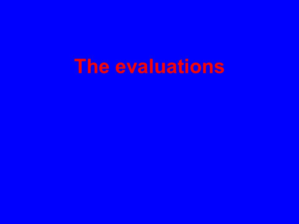 The evaluations